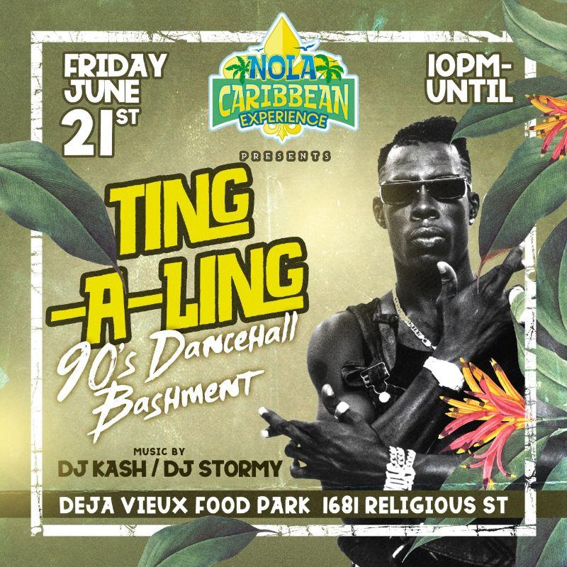 Ting-A-Ling: 90's Dancehall Bashment in New Orleans, LA, Jun 21